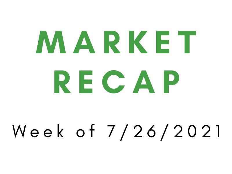 Week of 7/26/2021 Market Recap